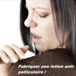 Fabriquer lotion anti-pelliculaire